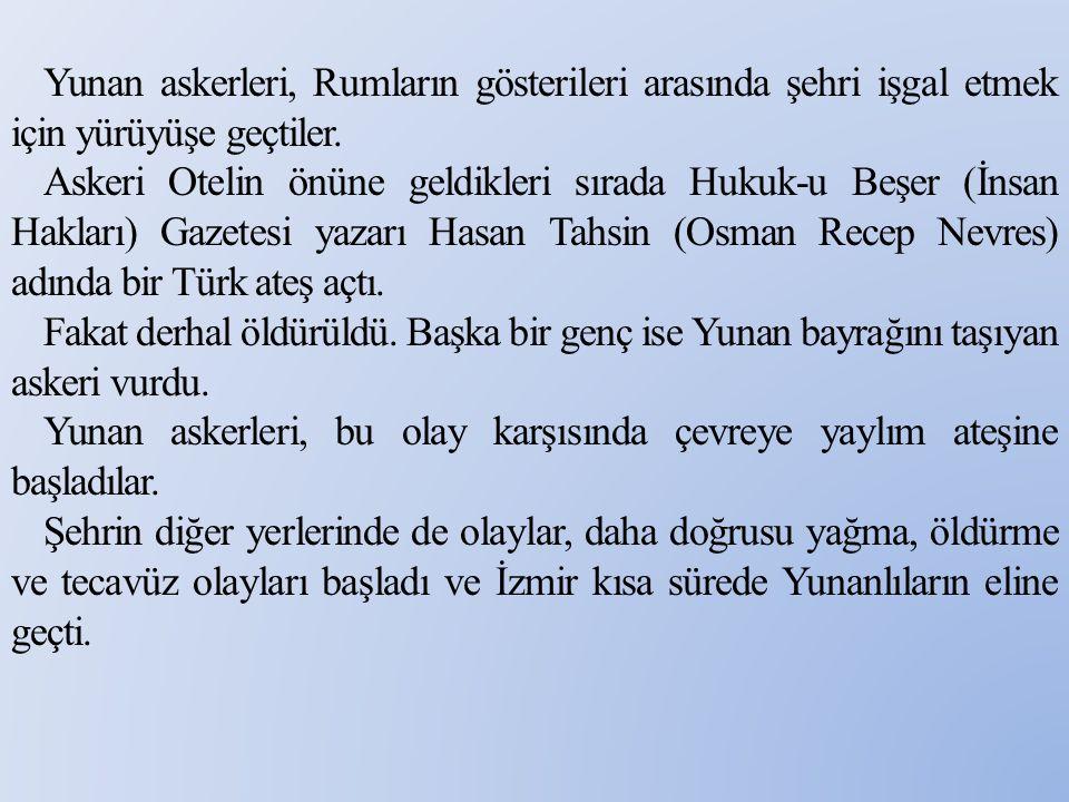 İzmir in işgali millî mücadele tarihinde bir dönüm noktası olarak kabul edilir.
