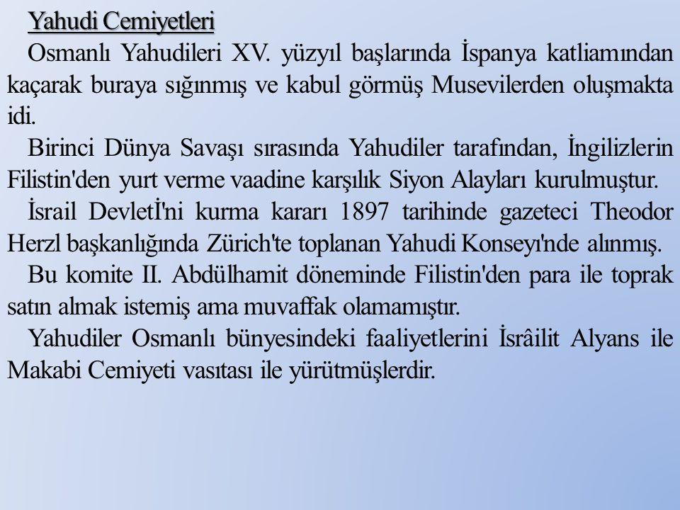 Türkler Tarafından Kurulan Zararlı Cemiyetler Bu cemiyetlerin ortak özelliklerini sıralayacak olursak; Müslümanlar tarafından kurulmuştur.