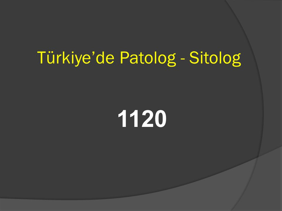 Türkiye'de Patolog - Sitolog 1120