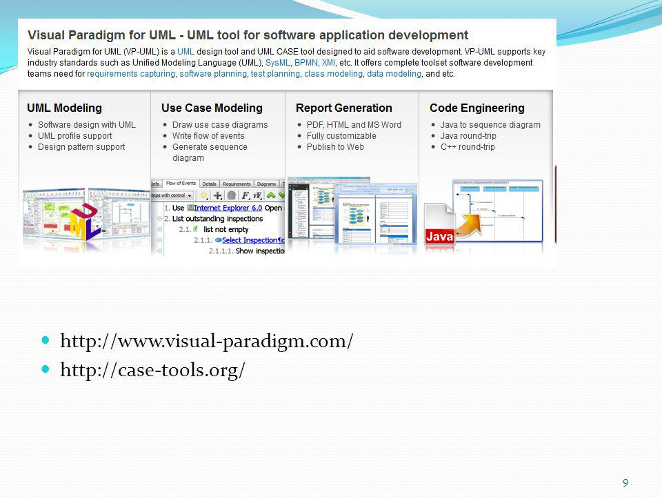 http://www.visual-paradigm.com/ http://case-tools.org/ 9