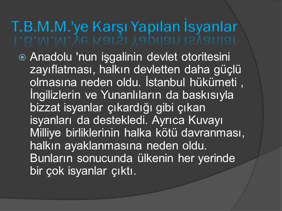  Anadolu 'nun işgalinin devlet otoritesini zayıflatması, halkın devletten daha güçlü olmasına neden oldu. İstanbul hükümeti, İngilizlerin ve Yunanlıl