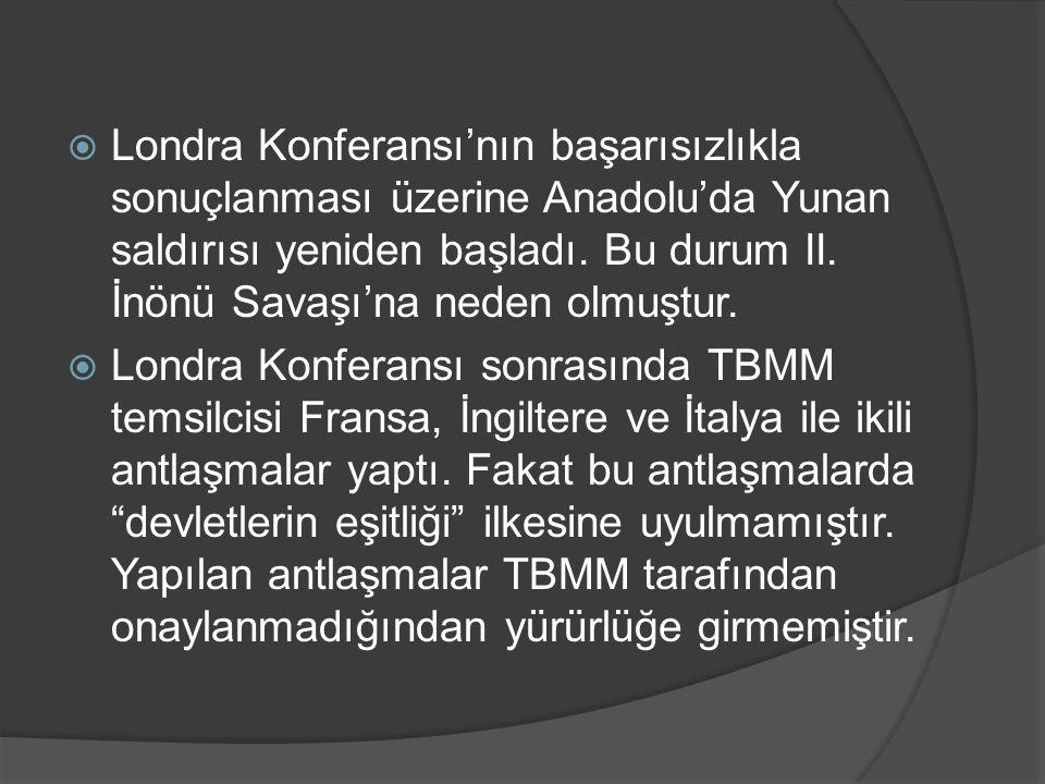  Londra Konferansı'nın başarısızlıkla sonuçlanması üzerine Anadolu'da Yunan saldırısı yeniden başladı.