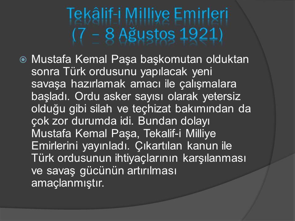  Mustafa Kemal Paşa başkomutan olduktan sonra Türk ordusunu yapılacak yeni savaşa hazırlamak amacı ile çalışmalara başladı. Ordu asker sayısı olarak