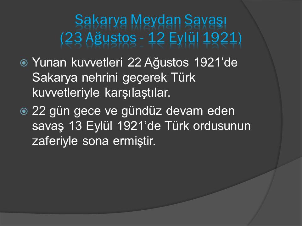  Yunan kuvvetleri 22 Ağustos 1921'de Sakarya nehrini geçerek Türk kuvvetleriyle karşılaştılar.  22 gün gece ve gündüz devam eden savaş 13 Eylül 1921
