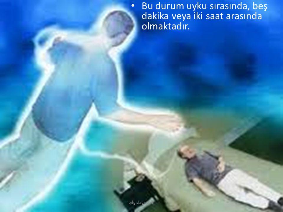 Bu durum uyku sırasında, beş dakika veya iki saat arasında olmaktadır. bilgidagi.com
