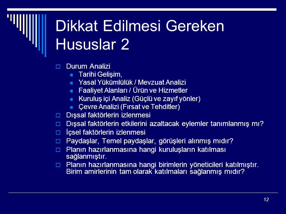 12 Dikkat Edilmesi Gereken Hususlar 2  Durum Analizi Tarihi Gelişim, Yasal Yükümlülük / Mevzuat Analizi Faaliyet Alanları / Ürün ve Hizmetler Kuruluş