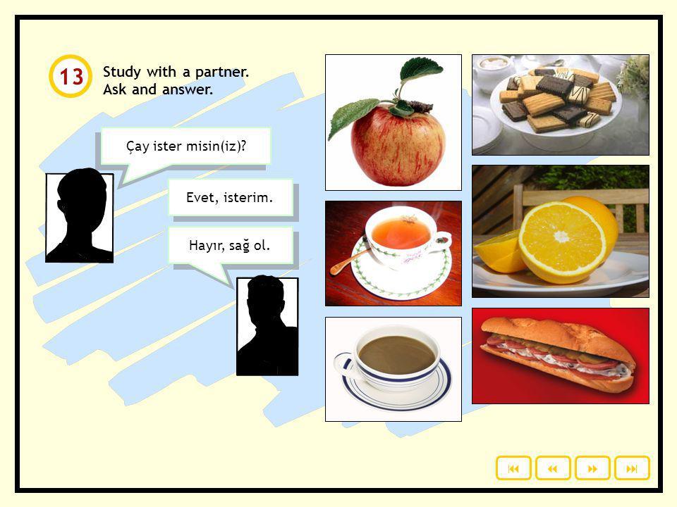 Read and answer. Bir bardak çay ister misin? … Bir fincan kahve ister misin? … Bir dilim kek ister misin? … Peynirli sandviç ister misin? … Buz gibi b