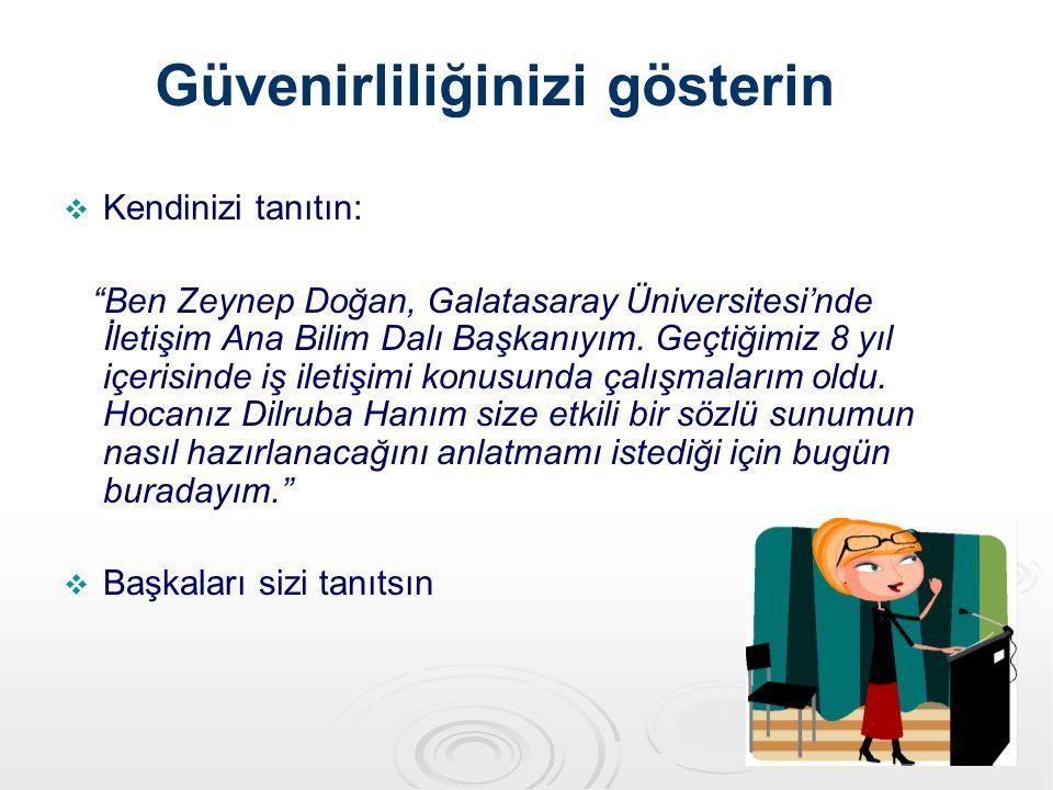 """Güvenirliliğinizi gösterin   Kendinizi tanıtın: """"Ben Zeynep Doğan, Galatasaray Üniversitesi'nde İletişim Ana Bilim Dalı Başkanıyım. Geçtiğimiz 8 yıl"""