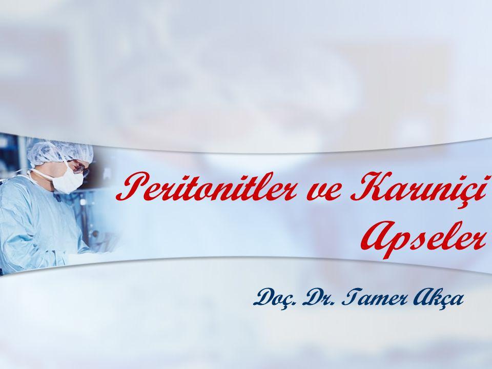 Peritonitler ve Karıniçi Apseler Doç. Dr. Tamer Akça