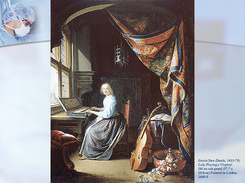 Gerrit Dou (Dutch, 1613-75) Lady Playing a Virginal Oil on oak panel (37.7 x 29.8cm) Painted in Leiden, 1660-5