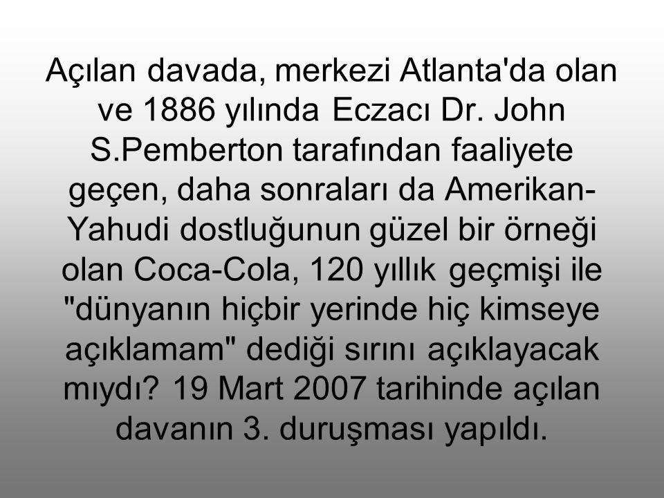 Açılan davada, merkezi Atlanta da olan ve 1886 yılında Eczacı Dr.