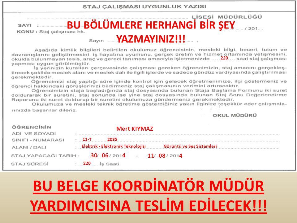 EFES TEKNİK VE ENDÜSTRİ MESLEK KAZAN ANKARA Mert KIYMAZ 30 06 4 İŞLETME TARAFINDAN KAŞELENİP İMZALANACAK!!.