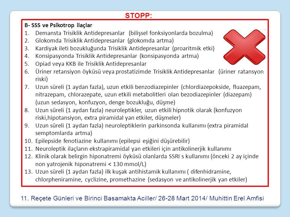 B- SSS ve Psikotrop ilaçlar 1.Demansta Trisiklik Antidepresanlar (bilişsel fonksiyonlarda bozulma) 2.Glokomda Trisiklik Antidepresanlar (glokomda artm