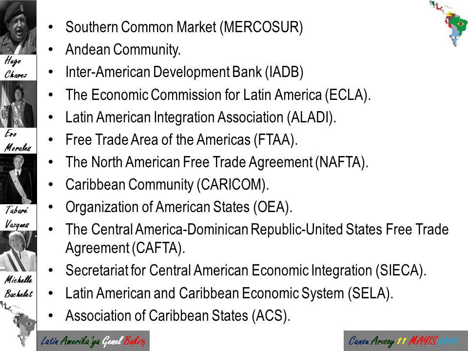 Latin Amerika'ya Genel Bakı ş Cansu Arısoy 11 MAYIS 2010 Hugo Chavez Evo Morales Tabaré Vazques Michelle Bachelet Southern Common Market (MERCOSUR) An