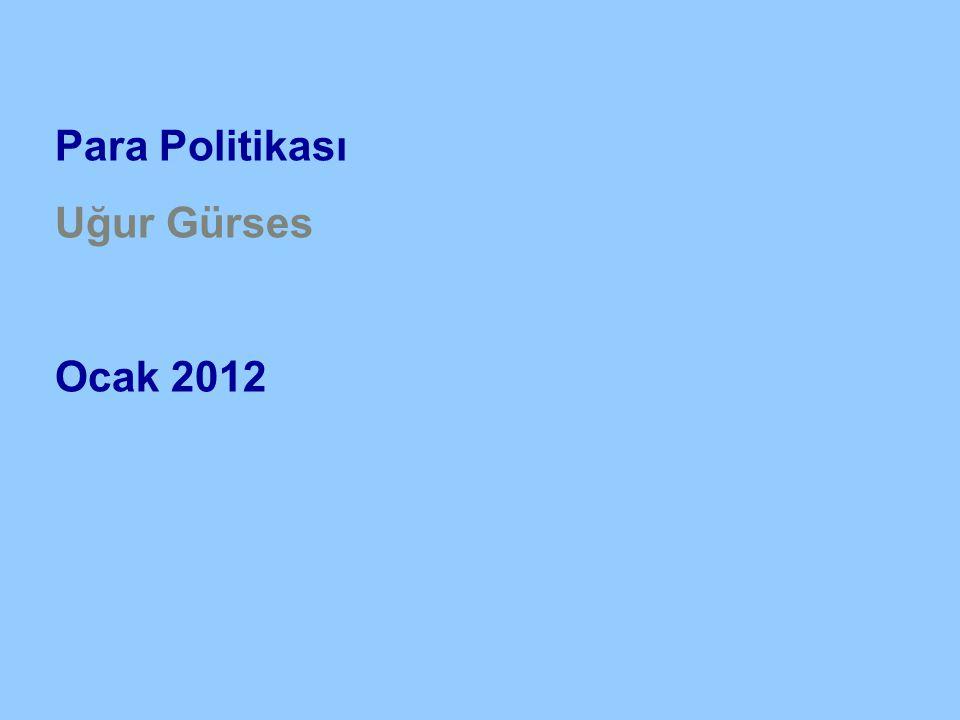 Para Politikası Uğur Gürses Ocak 2012
