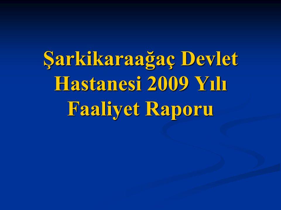 Şarkikaraağaç Devlet Hastanesi 2009 Yılı Faaliyet Raporu