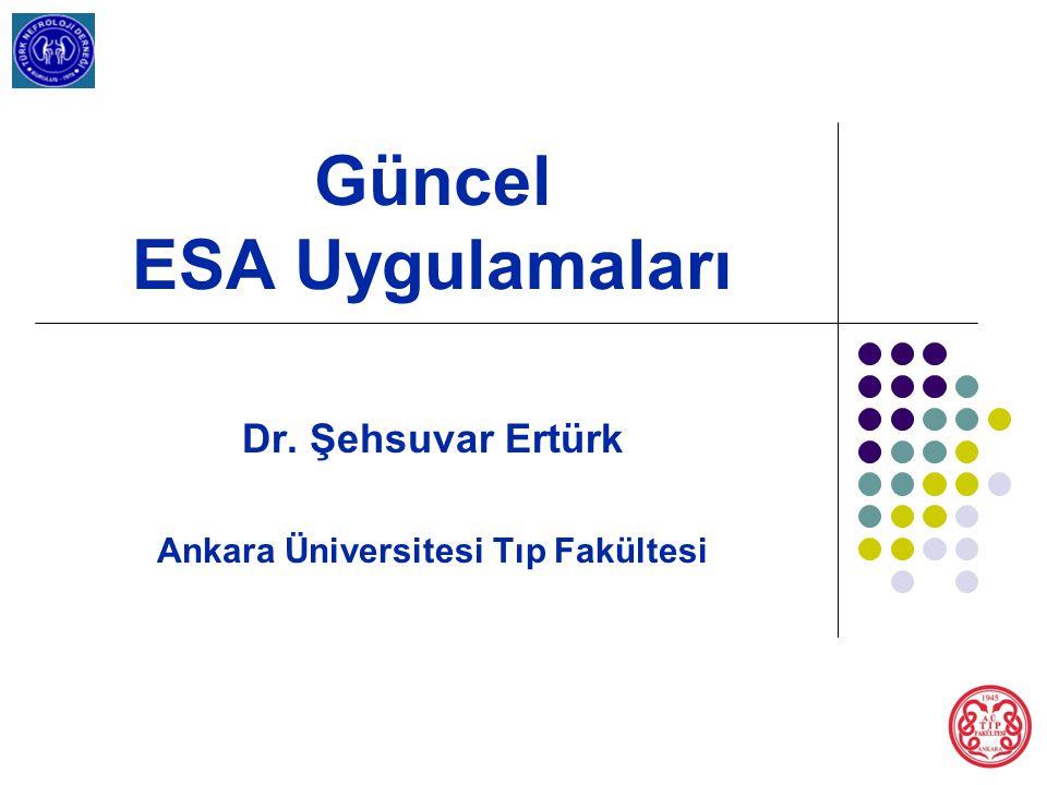 Güncel ESA Uygulamaları Dr. Şehsuvar Ertürk Ankara Üniversitesi Tıp Fakültesi