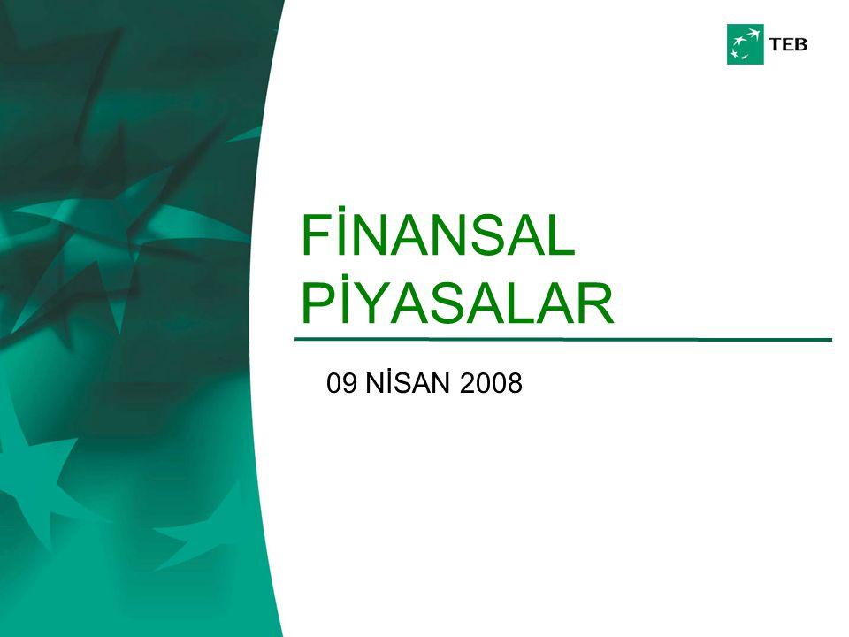 FİNANSAL PİYASALAR 09 NİSAN 2008