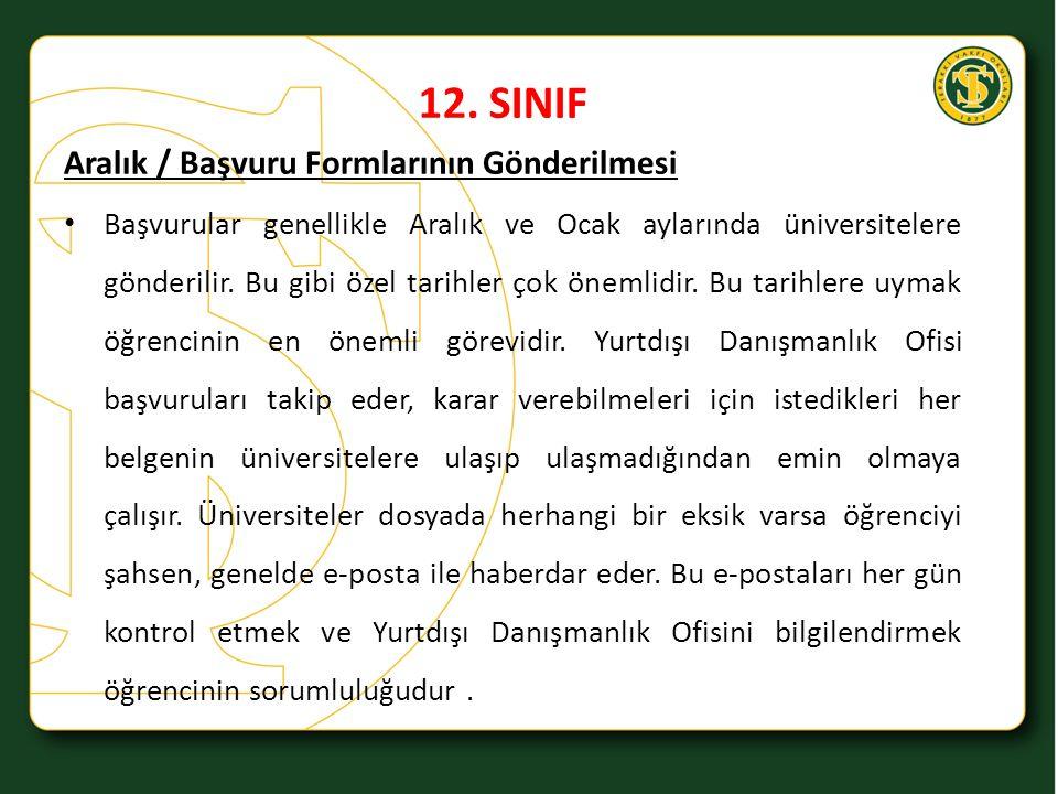 12. SINIF Aralık / Başvuru Formlarının Gönderilmesi Başvurular genellikle Aralık ve Ocak aylarında üniversitelere gönderilir. Bu gibi özel tarihler ço