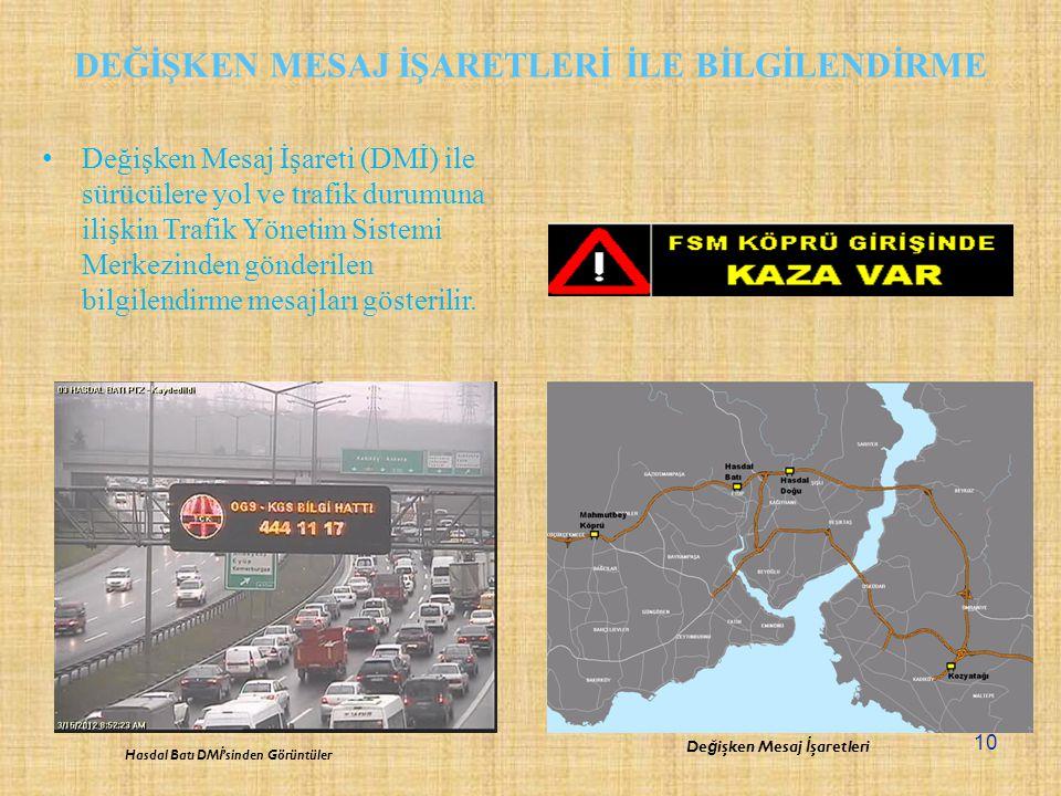 Hasdal Batı DM İ 'sinden Görüntüler Değişken Mesaj İşareti (DMİ) ile sürücülere yol ve trafik durumuna ilişkin Trafik Yönetim Sistemi Merkezinden gönderilen bilgilendirme mesajları gösterilir.