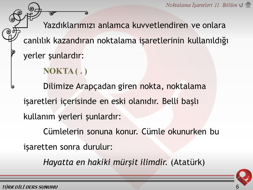 TÜRK DİLİ DERS SUNUMU Noktalama İşaretleri 11.Bölüm 47 ÜNLEM İŞARETİ ( .