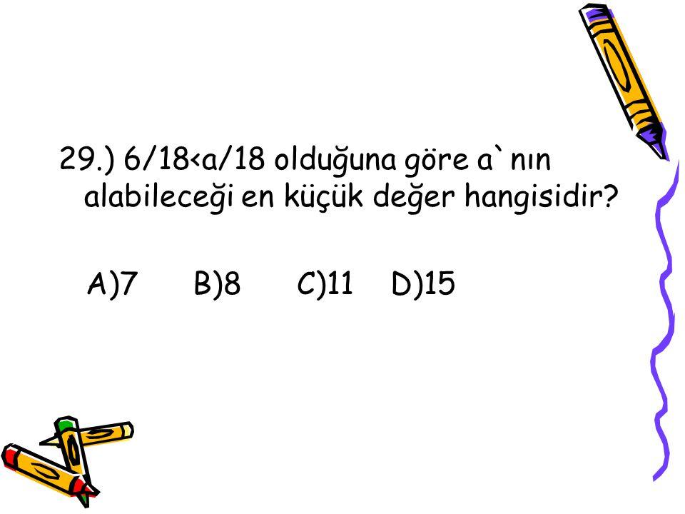 28.) Leyla ile Ahmet`in paraları toplamı 284 YTL dir.Ahmet`in parası,Leyla parasının 1/3i olduğuna göre, Leyla`nın kaç YTL si vardır? A)71 B)97 C)124
