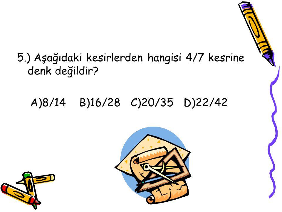 4.) Aşağıdakilerden kesirlerden hangisi 1/6 ile 5/12 arasında değildir? A)3/24 B)5/24 C)7/24 D)9/24