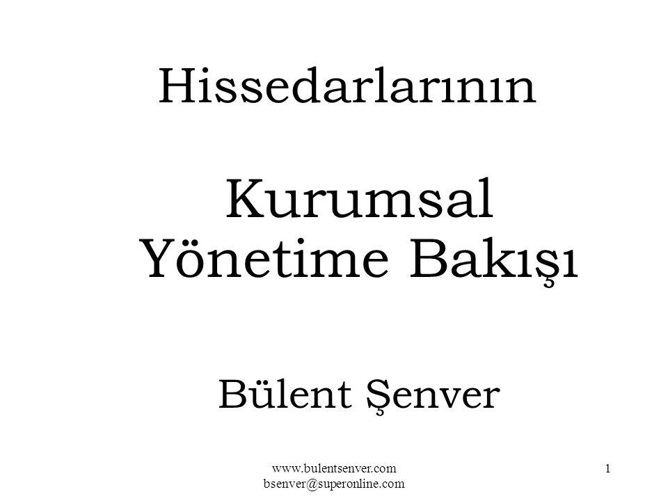 www.bulentsenver.com bsenver@superonline.com 1 Hissedarlarının Kurumsal Yönetime Bakışı Bülent Şenver