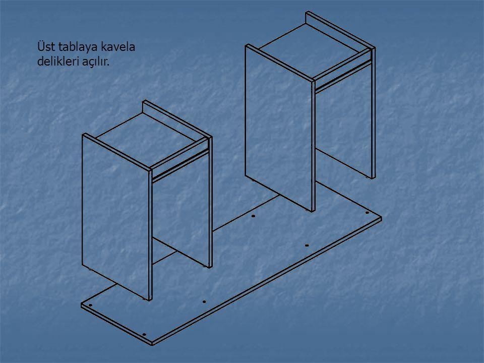 Üst tablaya kavela delikleri açılır.