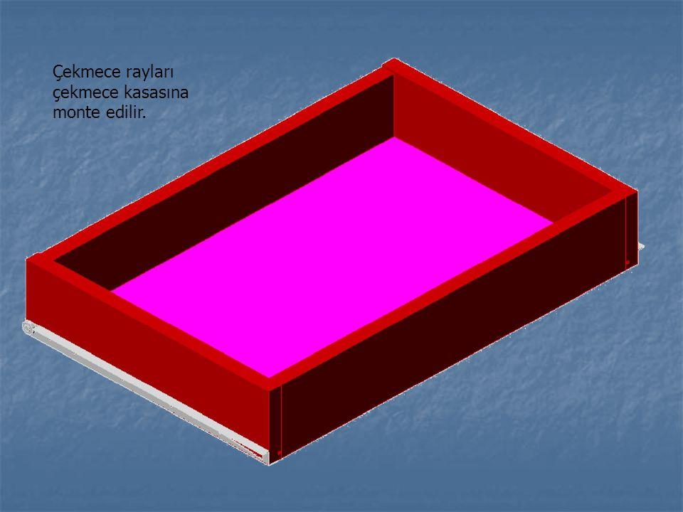 Çekmece rayları çekmece kasasına monte edilir.