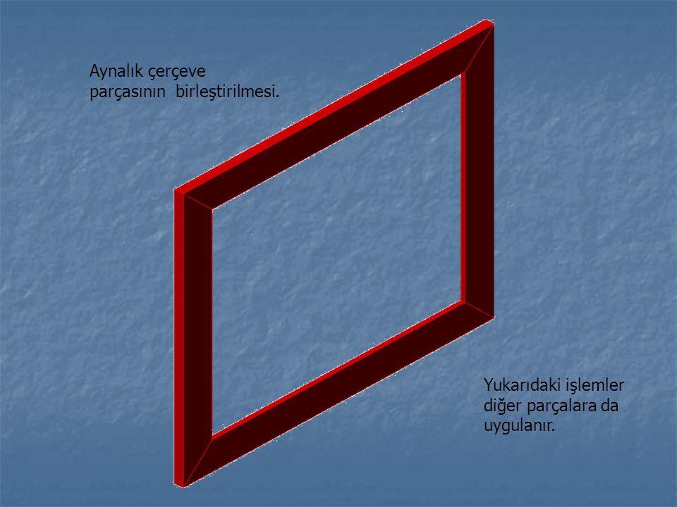 Aynalık çerçeve parçasının birleştirilmesi. Yukarıdaki işlemler diğer parçalara da uygulanır.