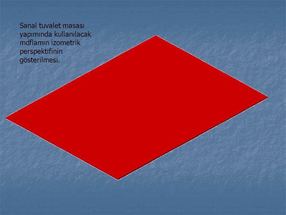 Sanal tuvalet masası yapımında kullanılacak mdflamın izometrik perspektifinin gösterilmesi.