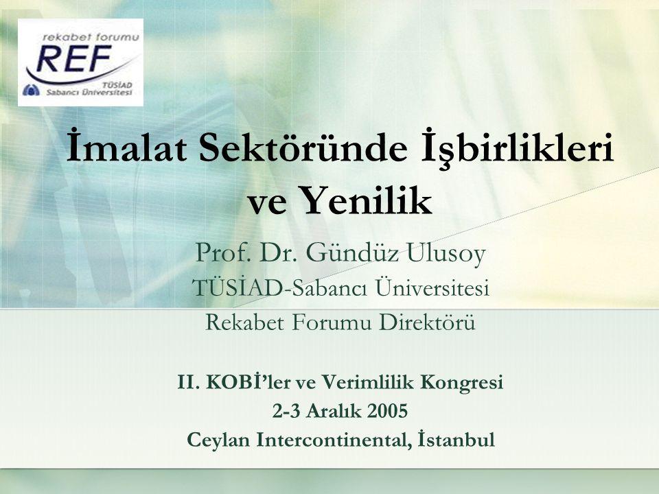 İmalat Sektöründe İşbirlikleri ve Yenilik Prof. Dr.