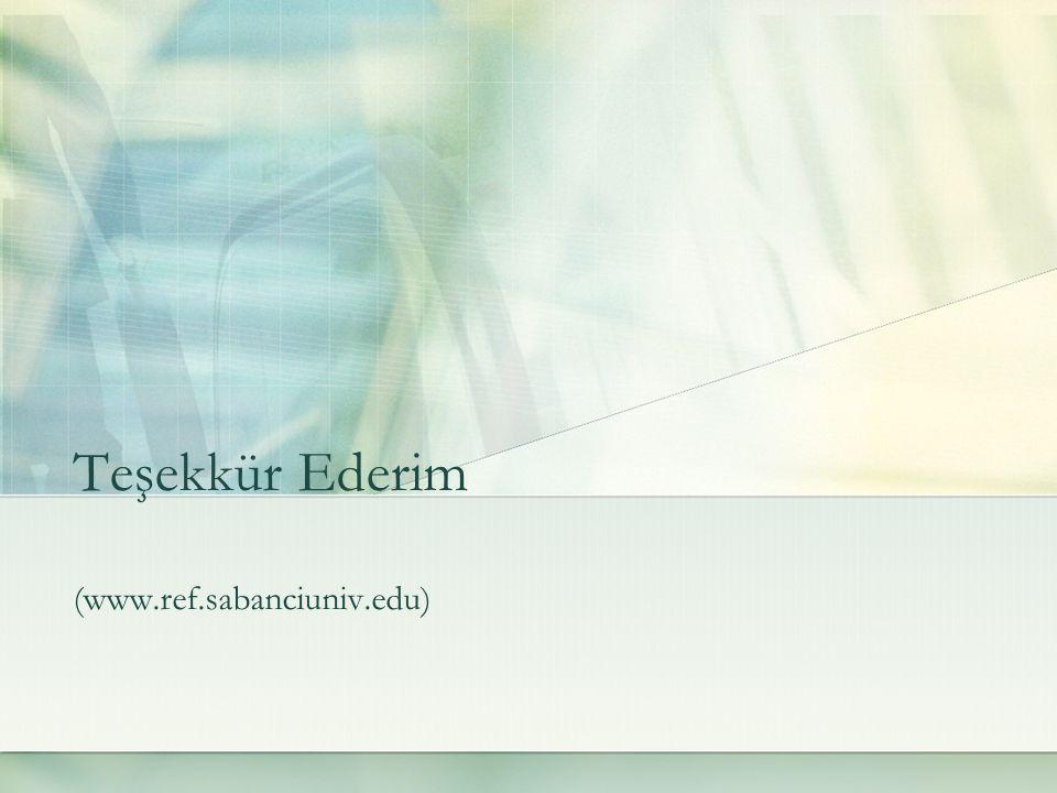 Teşekkür Ederim (www.ref.sabanciuniv.edu)