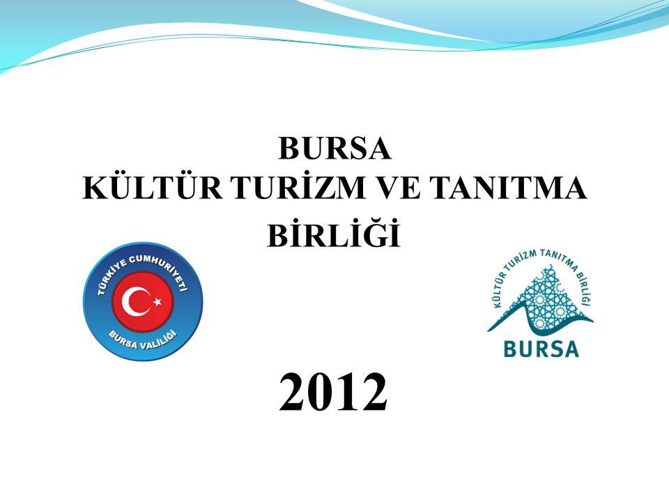 BURSA KÜLTÜR TURİZM VE TANITMA BİRLİĞİ 2012