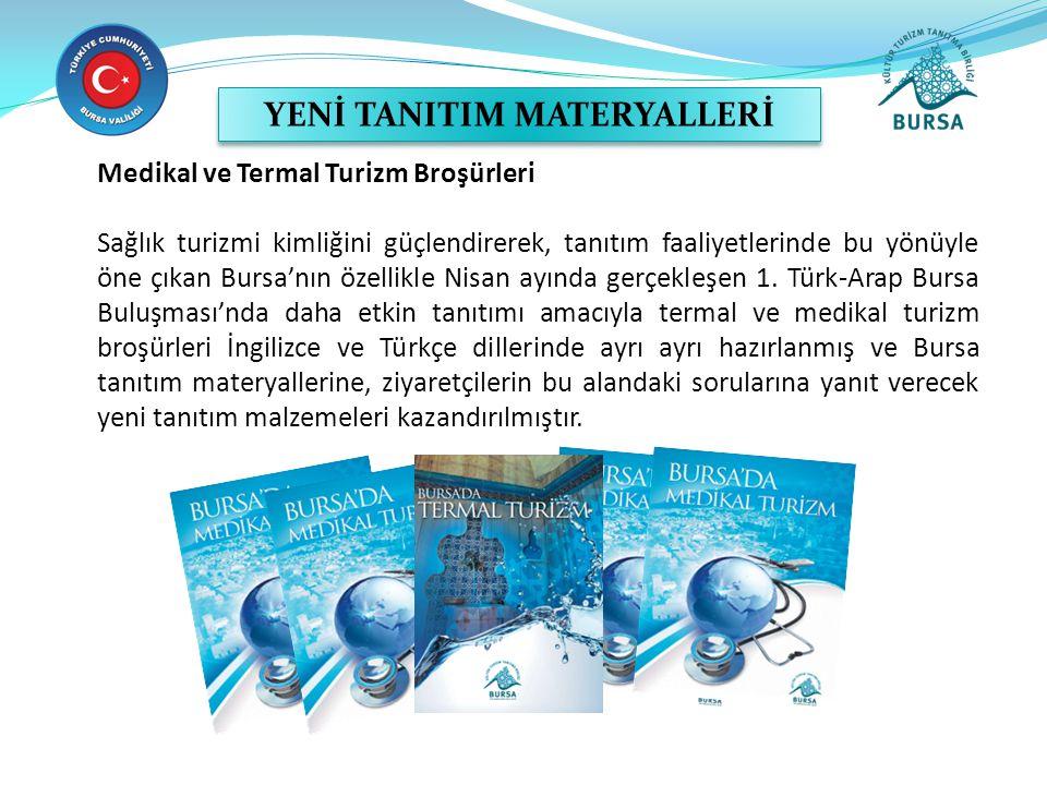 Medikal ve Termal Turizm Broşürleri Sağlık turizmi kimliğini güçlendirerek, tanıtım faaliyetlerinde bu yönüyle öne çıkan Bursa'nın özellikle Nisan ayı
