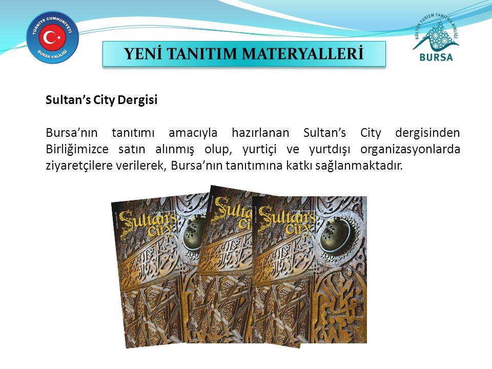Sultan's City Dergisi Bursa'nın tanıtımı amacıyla hazırlanan Sultan's City dergisinden Birliğimizce satın alınmış olup, yurtiçi ve yurtdışı organizasy