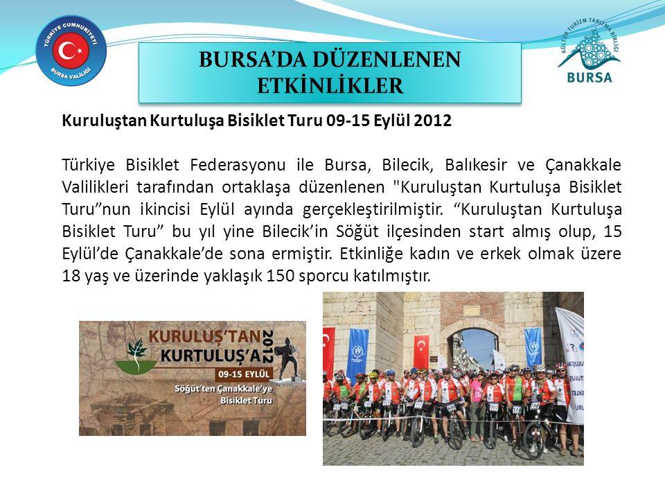 Kuruluştan Kurtuluşa Bisiklet Turu 09-15 Eylül 2012 Türkiye Bisiklet Federasyonu ile Bursa, Bilecik, Balıkesir ve Çanakkale Valilikleri tarafından ort