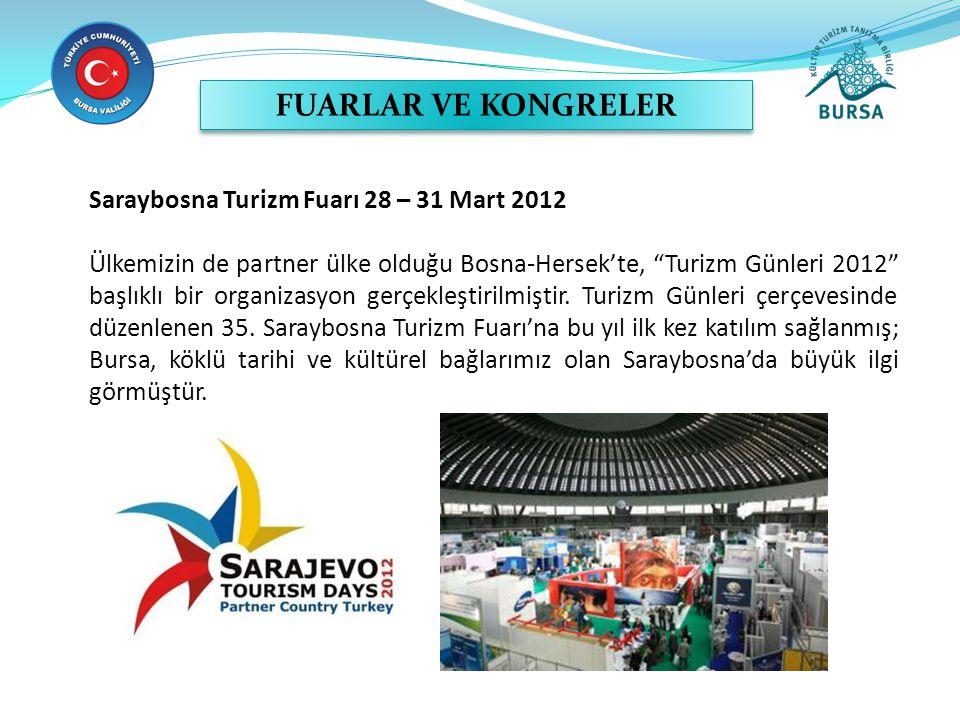 """Saraybosna Turizm Fuarı 28 – 31 Mart 2012 Ülkemizin de partner ülke olduğu Bosna-Hersek'te, """"Turizm Günleri 2012"""" başlıklı bir organizasyon gerçekleşt"""