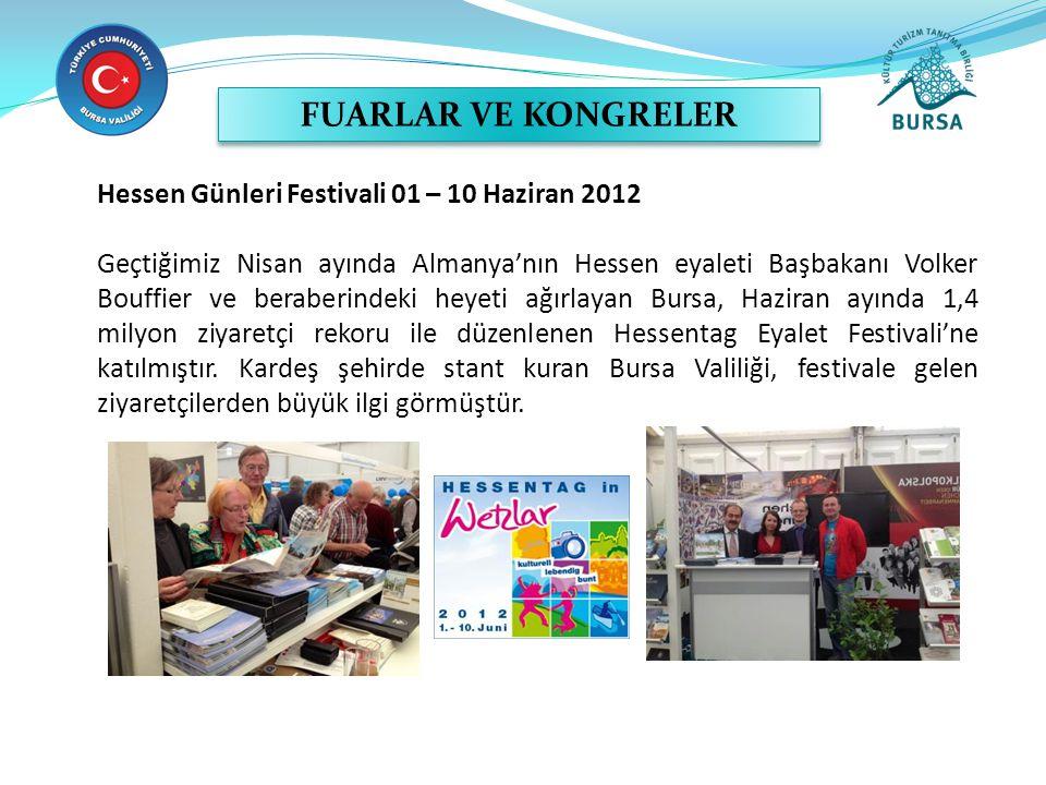 Hessen Günleri Festivali 01 – 10 Haziran 2012 Geçtiğimiz Nisan ayında Almanya'nın Hessen eyaleti Başbakanı Volker Bouffier ve beraberindeki heyeti ağı
