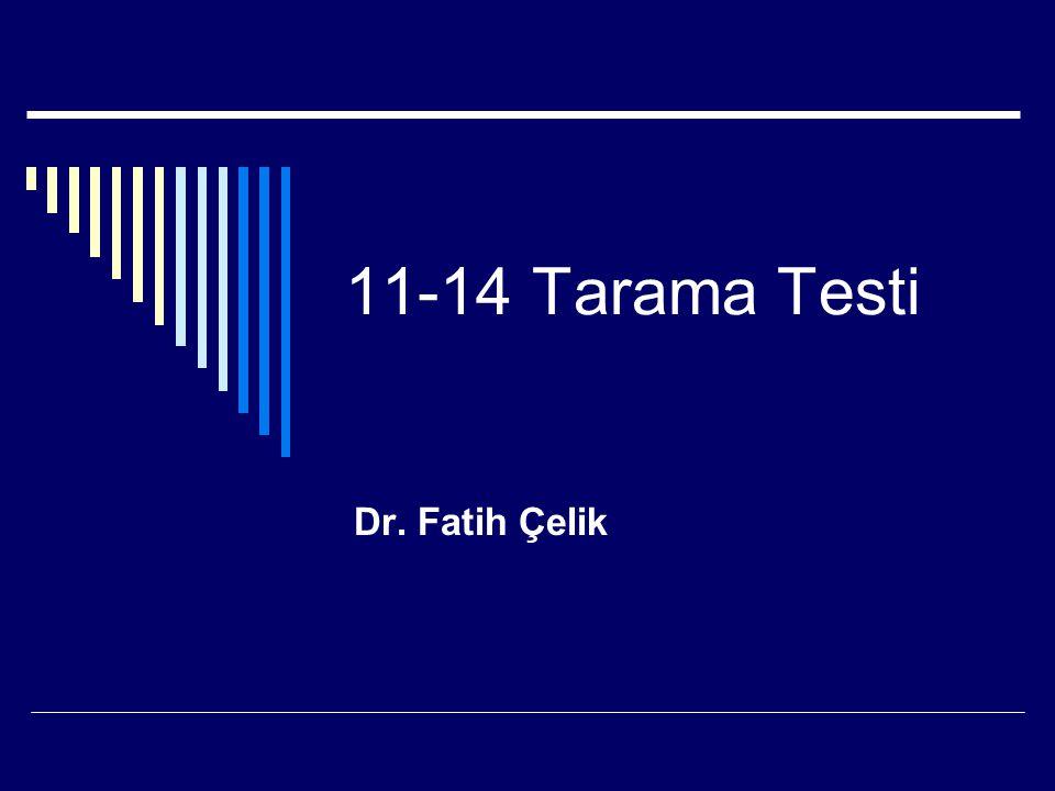 11-14 Tarama Testi Dr. Fatih Çelik