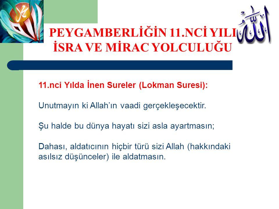 11.nci Yılda İnen Sureler (Lokman Suresi): Unutmayın ki Allah'ın vaadi gerçekleşecektir.