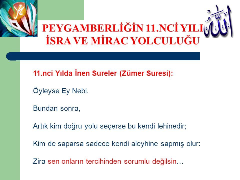 11.nci Yılda İnen Sureler (Zümer Suresi): Öyleyse Ey Nebi.