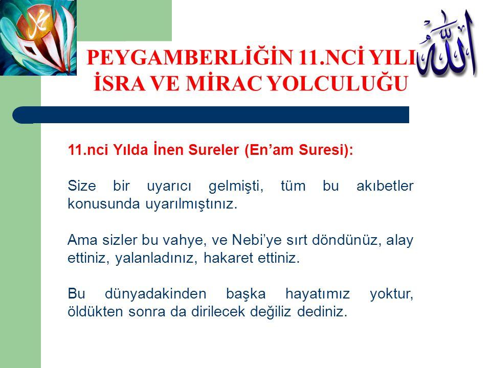11.nci Yılda İnen Sureler (En'am Suresi): Size bir uyarıcı gelmişti, tüm bu akıbetler konusunda uyarılmıştınız.