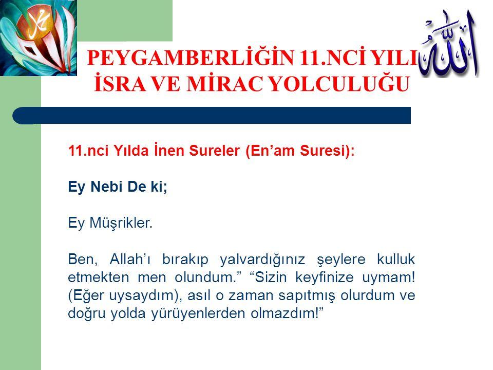11.nci Yılda İnen Sureler (En'am Suresi): Ey Nebi De ki; Ey Müşrikler.