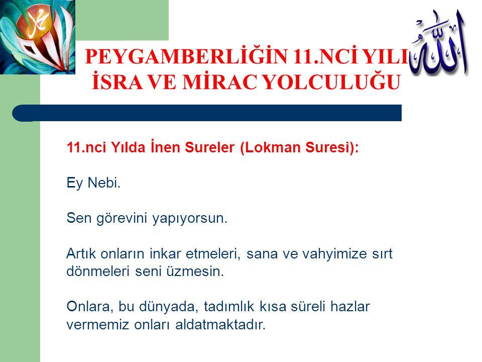 11.nci Yılda İnen Sureler (Lokman Suresi): Ey Nebi.
