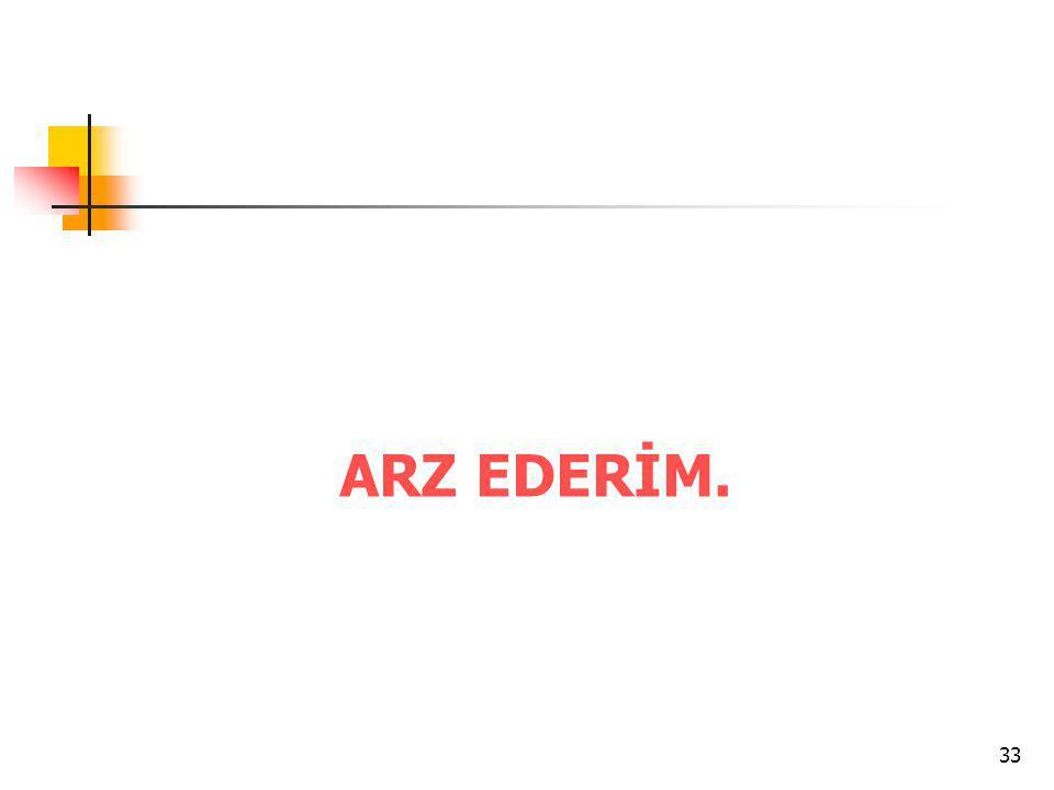 33 ARZ EDERİM.