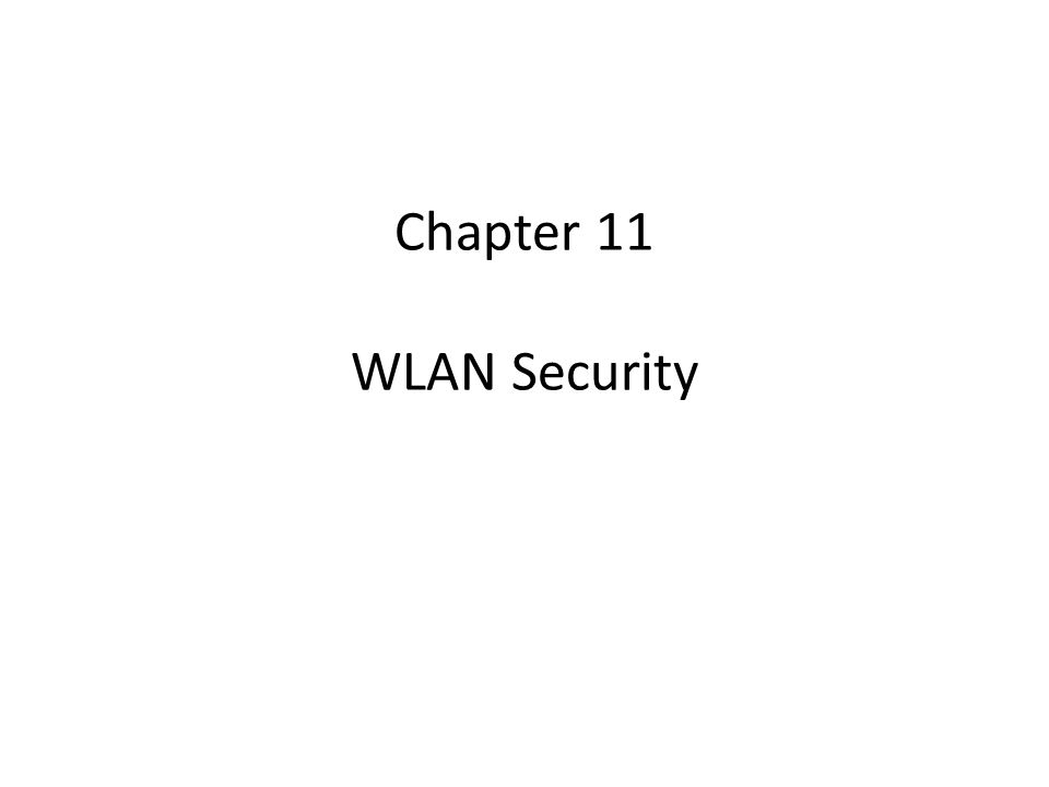 Chapter 11 WLAN Security