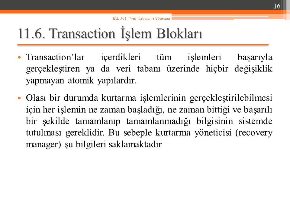 11.6. Transaction İşlem Blokları Transaction'lar içerdikleri tüm işlemleri başarıyla gerçekleştiren ya da veri tabanı üzerinde hiçbir değişiklik yapma