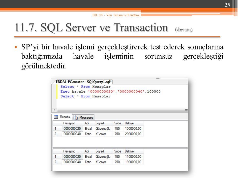 11.7. SQL Server ve Transaction (devam) SP'yi bir havale işlemi gerçekleştirerek test ederek sonuçlarına baktığımızda havale işleminin sorunsuz gerçek